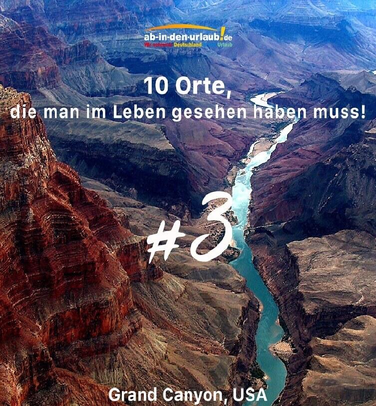 Grand Canyon: 1 von 10 Orten, die man gesehen haben muss